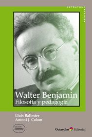 Walter Benjamin : filosofía y pedagogía / Antoni J. Colom, Lluís Ballester Edición1ª ed PublicaciónBarcelona : Octaedro, 2015