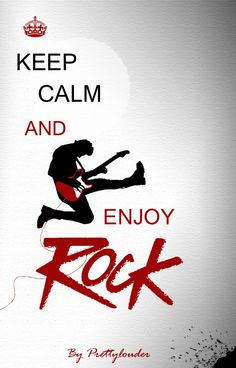 Keep Calm and Enjoy Rock by Prettylouder