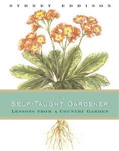 Sydney Eddison - Self-Taught Gardener - Absolutely love this book/BK