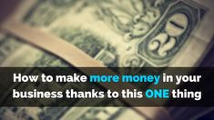 How to make more #money in your #business thanks to this ONE thing http://michaelkidzinski.ws/how-to-make-more-money-in-your-business-thanks-to-this-one-thing/