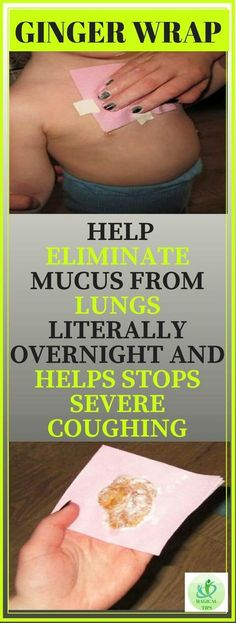 Ginger Wraps Help Eliminate Mucus From Lungs Literally Overnight And Helps Stops Severe Coughing - Magical Useful Tips