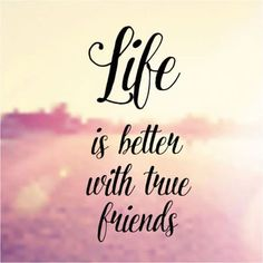 Inspirational Typographic Quote Vector - Life is better with true friends - stock vector Funny Friendship Quotes, Friendship Images, Bff Quotes, Best Friend Quotes, Funny Quotes, Group Of Friends Quotes, Loyalty Quotes, Swag Quotes, Happy Friendship