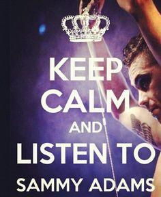 Keep calm & listen to Sammy Adams