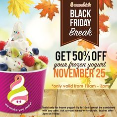 Black Friday is around the corner. Come to Menchie's Homestead and get 50% off your yogurt from 10am to 3pm this Black Friday Nov 25th. #froyo #menchieshomestead #menchies #wemakeyousmile #yum #blakfriday #dessert #homestead