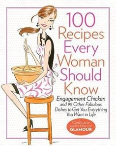100 Recipes Every Woman Should Know [Hardcover]