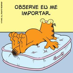 Observe eu me importar. Garfield Quotes, Garfield Cartoon, Garfield 2, Funny Images, Funny Pictures, Minions, Funny Quotes, Life Quotes, Bad Mood