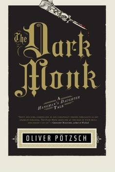 The Dark Monk (The Hangman's Daughter, #2) by Oliver Potzsch. A follow-up to the internationally best-selling The Hangman's Daughter, this book traces the 1648 investigation by hangman Jakob Kuisl, his headstrong daughter and the town physician into the poisoning murder of a priest whose demise is precariously linked to the Crusades and the Knights Templar treasure.