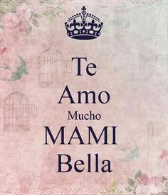 65 Best Mami te amo♥️ I LOVE MY MOM images in 2019 | Happy