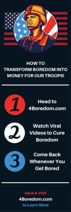 Cool concept from a USMC veteran! Watch viral videos to cure your boredom and raise money for our troops. Simply browse whenever you get bored. New videos added daily!