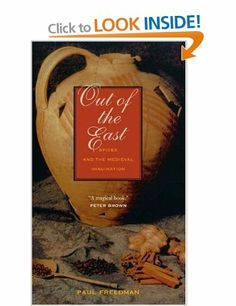 Out of the East: Spices and the Medieval Imagination: Amazon.co.uk: Paul Freedman: Books
