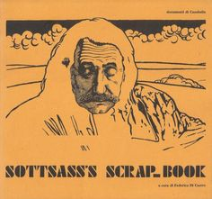Sottsass s Scrap-Book  - Ettore Sottsass - Edited by Federica Di Castro