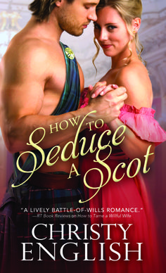 HOW TO SEDUCE A SCOT (Broadswords and Ballrooms #1)