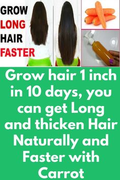 Grow hair 1 inch in 10 days, you can get Long and thicken Hair Naturally and Faster with Carrot Today I will share a remedy to grow long and thick hair naturally and faster in just 10 days. It will reduce hair loss problem and so you will get thick hair and fast hair growth. For best results apply this remedy twice in a week. Ingredients, you will require- 4 tablespoon of carrot juice 2 tablespoon …