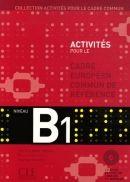 Activites pour le CECR - B1 Livre + corriges + CD audio