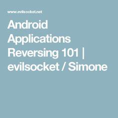 Android Applications Reversing 101   evilsocket / Simone