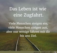 Life is like a train ride . Missing Best Friend, Words Quotes, Sayings, German Quotes, Hobbies For Men, Hobby Photography, Train Rides, Self Confidence, True Words