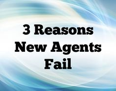 3 Reasons New Agents Fail: http://www.blog.househuntnetwork.com/3-reasons-new-agents-fail/