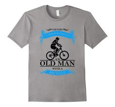 Old Man With A Bicycle T-Shirt, Funny Gift For Father TShirt | One of the largest and best collection ofbikerstyle sayings and graphic tee shirts anywhere on the web. The great gift for your mom or wife. More styles daily updated!
