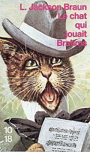 """""""Le chat qui jouait Brahms"""" - Ed. 10/18 [Couverture illustrée par un dessin de Louis Wain]"""
