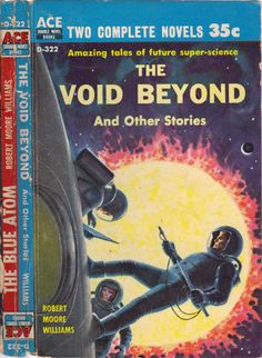 scificovers:  Ace Double D-322The Void Beyond by Robert Moore Williams. Cover art by Ed Emshwiller 1958.