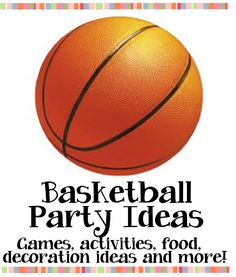 Basketball party ideas - games, activities, decoration ideas