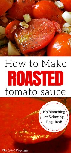 Make your own easy, delicious roasted tomato sauce using garden fresh tomatoes. Freeze or can to enjoy your summer bounty all year long.