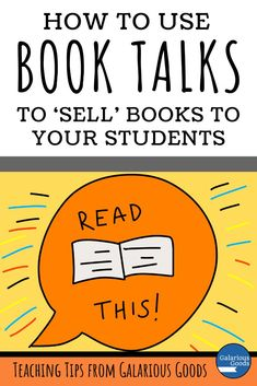 How to Use Book Talks to 'Sell' Books to Your Students. A teaching and learning blog post about increasing student interest and engagement in reading through using book talks #booktalk #readerengagement