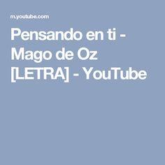 Pensando en ti - Mago de Oz [LETRA] - YouTube
