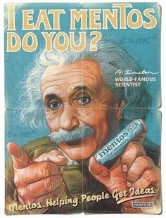 This ad claims that Albert Einstein, the famed scientist, was endorsing Mentos. The fact is that Einstein never endorsed any products and actually hated the practice of celebrity endorsements. Weird Vintage Ads, Pub Vintage, Vintage Candy, Retro Ads, Vintage Signs, Funny Vintage, Old Poster, Retro Poster, Poster Ads