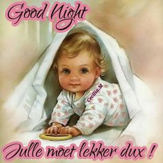 Goeie Nag, Afrikaans, Good Night, Messages, Face, Nighty Night, The Face, Text Posts