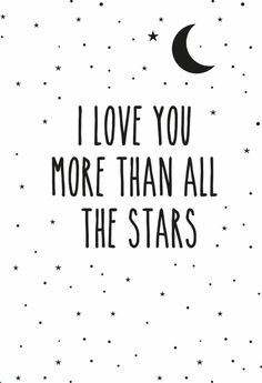 Typography Quotes QUOTATION - Image : As the quote says - Description Poster 'I love you more than all the stars' von Eef Lillemor, erhältlich bei Baby Love Quotes, Cute Quotes, Words Quotes, Sayings, Qoutes, Love You More Quotes, Love You More Than, I Love You, My Love