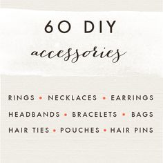 60 fun and easy creative last minute DIY accessories for gifts or personal use :)
