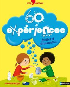 60 expériences faciles et amusantes…