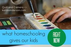 What homeschooling gives our kids right now.