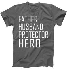 Father Husband Protector Hero T-Shirt New Father Husband Protector Hero design featured on tons of unique styles and colors including T shirts, Hoodies, Mugs, Tanks, and more. Great Gift for Dad for Father's Day or any special Occasion!