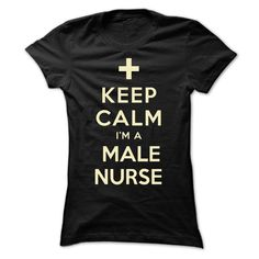 Keep Calm Im a Male Nurse T Shirt, Hoodie, Sweatshirt