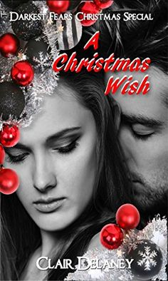 A Christmas Wish: A Contemporary Christmas Romance (Darkest Fears Christmas Special Book 4) by [Delaney, Clair]