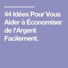 44 Idées Pour Vous Aider à Économiser de l'Argent Facilement.