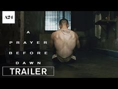 A Prayer Before Dawn (2018) Theatrical Trailer - Watch it now!