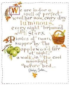 """'We are in for a spell of perfect weather."""" - Gladys Taber - Art by Susan Branch Moleskine, Branch Art, Happy Fall, Fall Halloween, Autumn Leaves, Love Her, Place Card Holders, Seasons, Thoughts"""