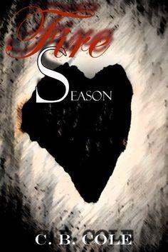 Fire Season by C. B. Cole, http://www.amazon.com/dp/B00AR78FSU/ref=cm_sw_r_pi_dp_huK1qb0MADVRZ