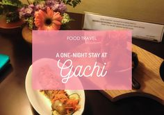 My one-night stay at Gachi! :D #FoodTravel #Travel #Foodie #FoodBlogger #Food #Hotel
