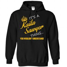 Its A Kaila Sawyer Thing - #tshirt display #cropped hoodie. ORDER HERE => https://www.sunfrog.com/Names/It-Black-75836141-Hoodie.html?68278