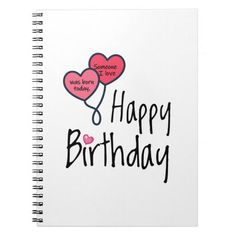 Someone I love was born today - Happy Birthday Notebook Surprise Birthday Gifts, Happy Birthday, Holiday Cards, Christmas Cards, Born In April, Custom Notebooks, Christmas Card Holders, Hand Sanitizer, Keep It Cleaner