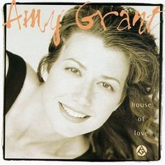Amy Grant - House Of Love (90's music)
