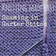 How-to Seam in Garter Stitch — NobleKnits Knitting Blog
