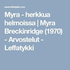 Myra - herkkua helmoissa   Myra Breckinridge (1970) - Arvostelut - Leffatykki