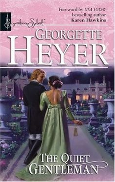 The Quiet Gentleman By: Georgette Heyer Publisher: Harlequin ISBN: 0373836848 About the book: An unwelcome return… When Gervase Fr. Historical Romance, Historical Fiction, Books To Read, My Books, Georgette Heyer, Character And Setting, Reading Quotes, Music Tv, Book Authors