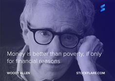 #quote from Woody Allen.  Money is better than poverty, if only for financial reasons.  #stocks #investing #trading #quotes