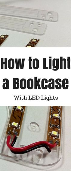 A complete tutorial on how to light a bookcase using LED lights. I recommend the cooler looking LEDs because they look. Led Shelf Lighting, Bookshelf Lighting, Garage Lighting, Strip Lighting, Lighting Ideas, Outdoor Lighting, Bedroom Lighting, Led Diy, Diy Led Light